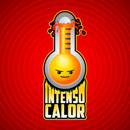 Intenso calor - intense texte espagnol de chaleur, vecteur signe d'alerte météo avec le visage de dessin animé le mal, l'explosion d'un thermomètre icône avec des flammes