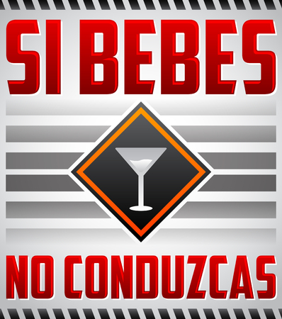 drink and drive: Si bebes no conduzcas - Dont drink and drive spanish text - vector sign