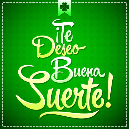 positive note: Te deseo buena suerte - I wish you good luck spanish text, quote typography, vector lettering illustration
