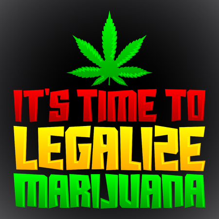 It's time to legalize Marijuana - vector lettering design with rasta colors