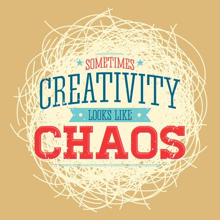 Creativity sometimes looks like Chaos, metaphor quote design.