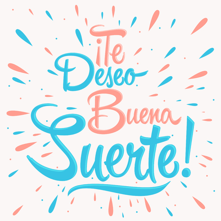 luck: Te deseo buena suerte - I wish you good luck spanish text, quote typography, vector lettering illustration