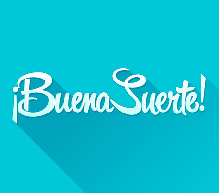 wishful: Buena Suerte - Good Luck spanish text, quote typography, vector lettering illustration