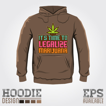 legalize: Its time to legalize Marijuana - Vector hoodie print design with Marijuana leaf - sweatshirt template
