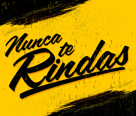 Nunca te Rindas - Never Give up spanish text, typography vector illustration quote.