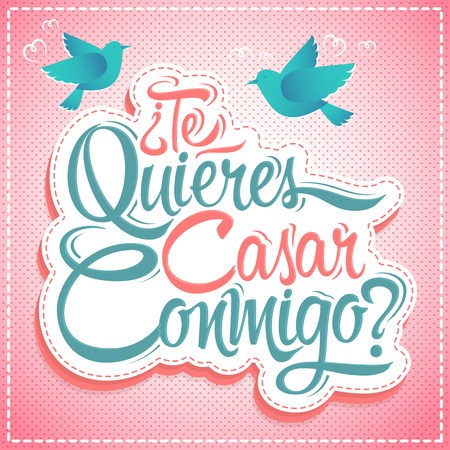 will you marry me: Te Quieres Casar Conmigo - Will you marry me spanish text, lettering design