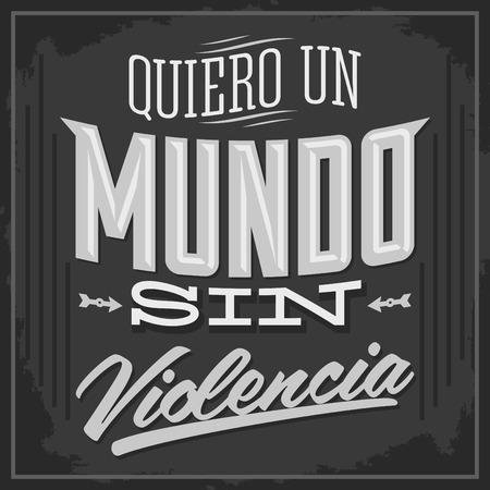 violencia: Quiero un Mundo sin Violencia - Quiero un mundo sin violencia texto español - ilustración vectorial