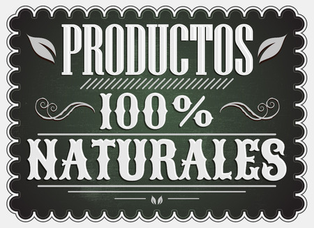 vintage poster: Productos 100% Naturales, 100% Natural Products spanish text - Vintage Poster, Vector illustration. Illustration