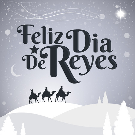 tittle: Feliz Dia de reyes - Spanish translation: Happy Day of kings spanish text, is a latin  american tradition with the three wise men