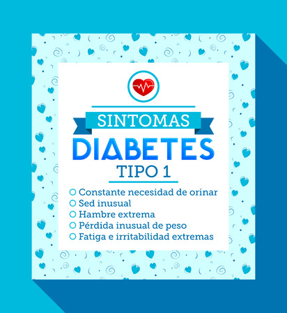 Sintomas Diabetes tipo 1, Spanish translation: Symptoms of type 1 diabetes, Constant urge to urinate, Unusual thirst, Extreme hunger, Weight loss, Extreme fatigue. Informative diabetes text