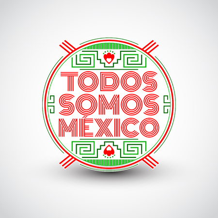 mayan culture: Todos somos Mexico, Spanish translation: We are all Mexico, vector mexican lettering design with aztec elements Illustration