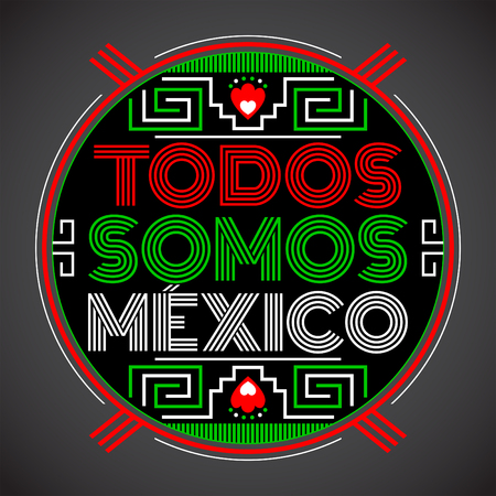 Todos somos Mexico, Spanish translation: We are all Mexico, vector mexican lettering design with aztec elements Ilustrace