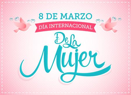 8 maart Internationale vertaling van de Mujer, Spaanse vertaling: 8 maart Internationale vrouwendag, vector lettering illustratie Stock Illustratie