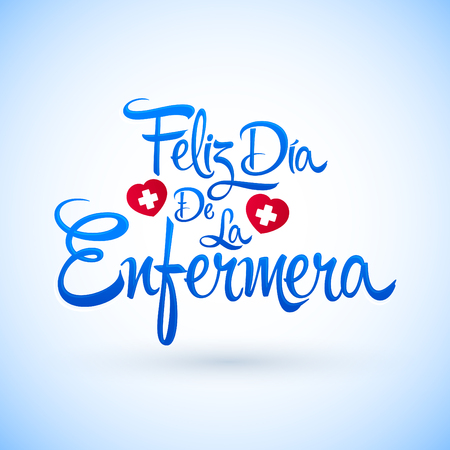 Feliz dia de la Enfermera, Happy Nurses day spanish text, vector lettering illustration