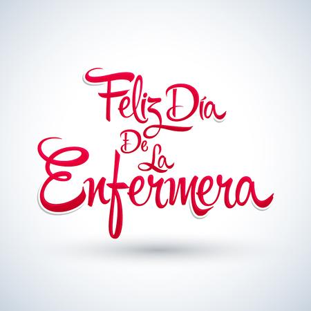 Feliz dia de la Enfermera, Happy Nurses day spanish text, vector lettering illustration
