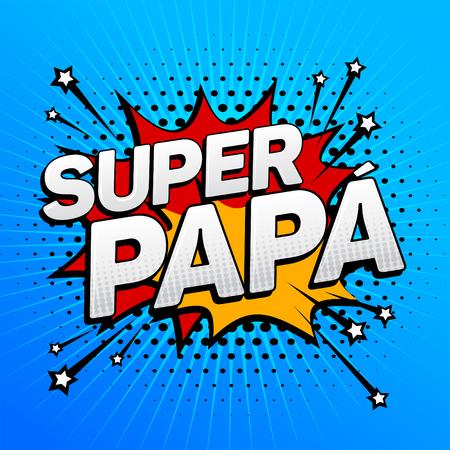 Super papa, Super papa Spaanse tekst, vader viering vectorillustratie