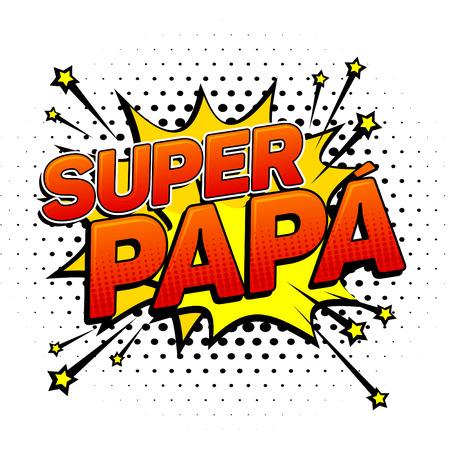 Super papa, Super Dad spanish text, father celebration vector illustration Vettoriali