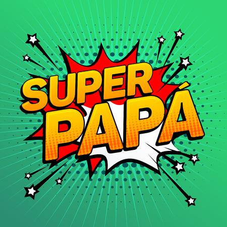 スーパー パパ、スーパーお父さんスペイン語のテキスト、父のお祝いベクトル イラスト 写真素材 - 80351350