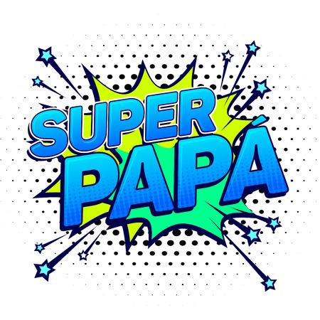 Super papa, Super Dad spanish text, father celebration vector illustration