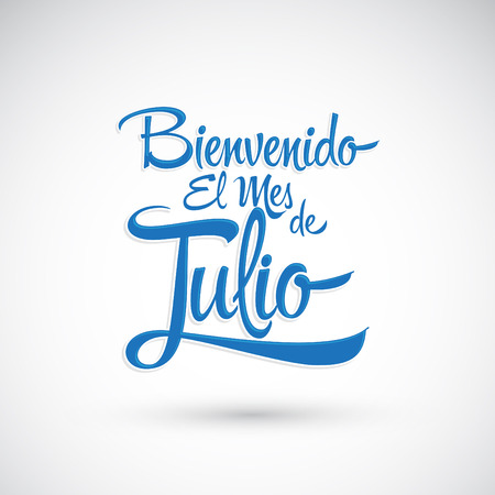 Bienvenido el mes de Julio - Welcome July spanish text, vector lettering message