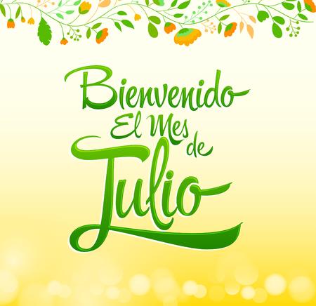 Bienvenido el mes de Julio - Welcome July spanish text, vector lettering message