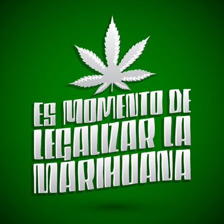 Es momento de legalizar la Marihuana - Its time to legalize Marijuana spanish text, vector lettering design