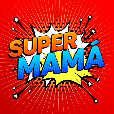 Super mama, Super Mom spanish text, mother celebration vector illustration
