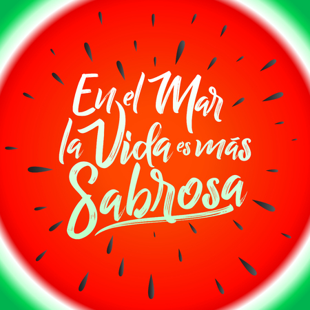 En el mar la vida es mas sabrosa - At sea life is more tasty spanish text, Traditional Latin phrase, vector lettering