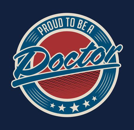 Orgulhoso de ser um projeto do emblema do vetor Doctor Foto de archivo - 83978239