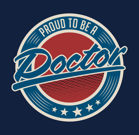 Proud to be a Doctor vector emblem design