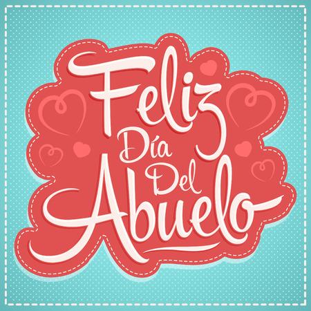 Feliz dia del abuelo, Happy grandparent day spanish text, vector illustration lettering design Illustration