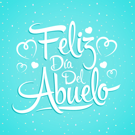 Feliz dia del abuelo, Happy grandparent day spanish text, vector illustration lettering design Illustration