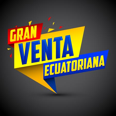 Gran venta Ecuatoriana - Ecuadorian big sale spanish text, vector modern colorful promotional banner