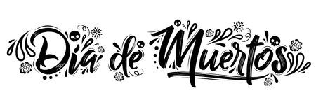 Dia de Muertos, day of the Dead spanish text lettering vector illustration Illustration
