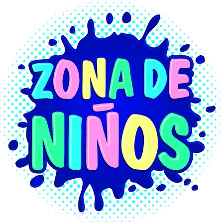 Zona de ninos, kids zone Spaanse tekst, vector lettering illustratie.