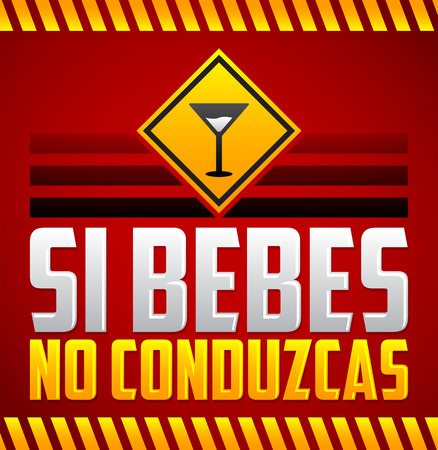 Si bebes no conduzcas - Don't drink and drive Spanish text - vector sign illustration. Ilustrace