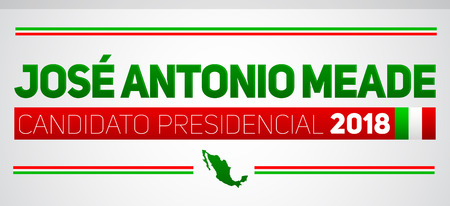 Jose Antonio Meade Candidato presidencial 2018, presidential candidate 2018 spanish text, Mexican elections vector banner design. Illustration