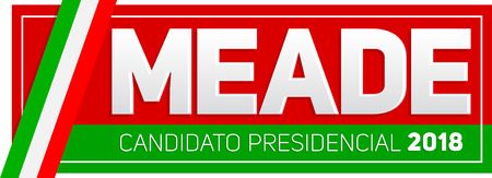 Meade (Jose Antonio Meade) Candidato presidencial 2018, presidential candidate 2018 spanish text, Mexican elections vector banner design. Illustration