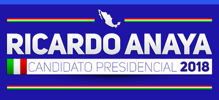 Ricardo Anaya Candidato presidential 2018, presidential candidate 2018 Spanish text, Mexican elections vector banner design.