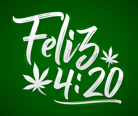 Feliz 4:20, Happy 4:20 spanish text,  Marijuana leaf, Cannabis celebration vector lettering design, April 20. Illustration