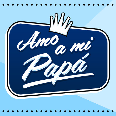 Amo a mi Papa, I Love my Dad Spanish text, vector lettering illustration with background.