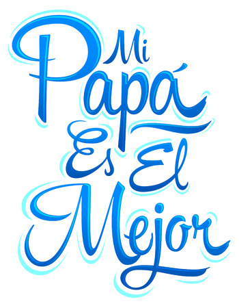 Mi Papa es el Mejor - My Dad is the Best Spanish text, vector lettering, fathers day celebration