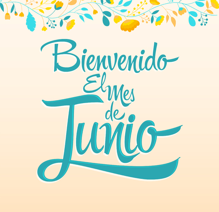 Bienvenido el mes de Junio, Welcome June spanish text, vector lettering message. Illusztráció