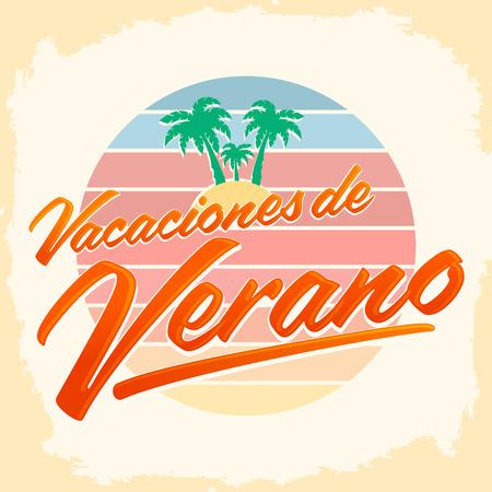 Vacaciones del Verano, Summer Vacations spanish text, beach holidays vector lettering.