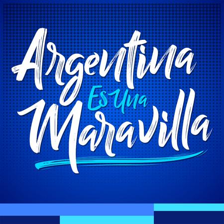 Argentina es una Maravilla, Argentina is a wonder spanish text, vector lettering illustration Иллюстрация