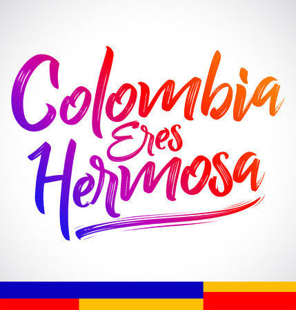 Colombia eres hermosa, Colombia you are beautiful spanish text, vector lettering illustration Vectores