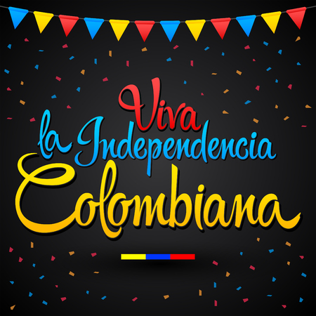 Viva la independencia Colombiana, Long live Colombian independence spanish text, Colombia theme patriotic celebration vector lettering. Vectores
