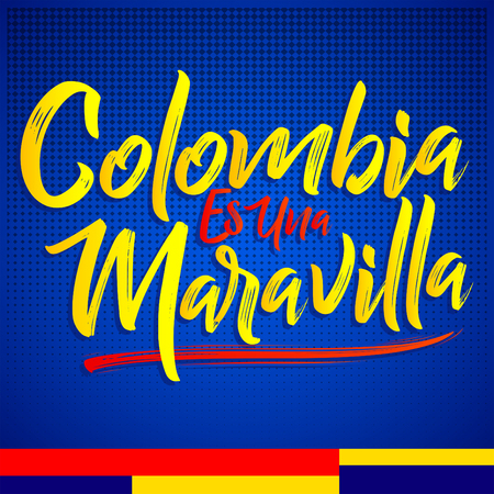 Colombia es una Maravilla, Colombia is a wonder spanish text, vector lettering illustration