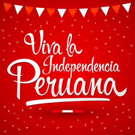 Viva la independencia Peruana, Long live Peruvian independence spanish text, Peru theme patriotic celebration vector lettering. Vettoriali