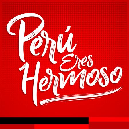 Peru eres hermoso, Peru you are beautiful spanish text, vector lettering illustration